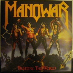 Manowar's Destroyer... oops, sorry. Fighting the World
